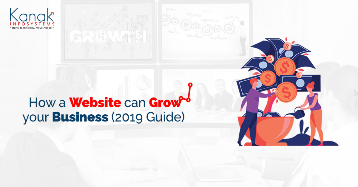 How A Website Can Grow Your Business (2019 Guide)