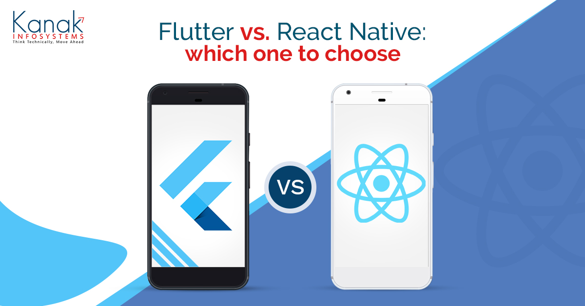 Flutter vs. React Native: Which One to Choose?