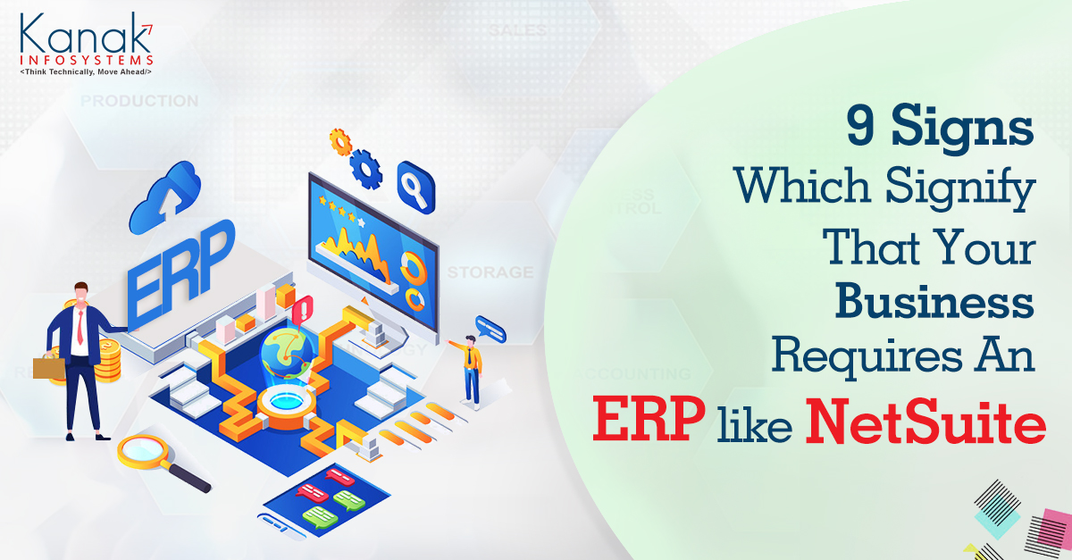 9 Signs Which Signify That Your Business Requires An ERP like NetSuite